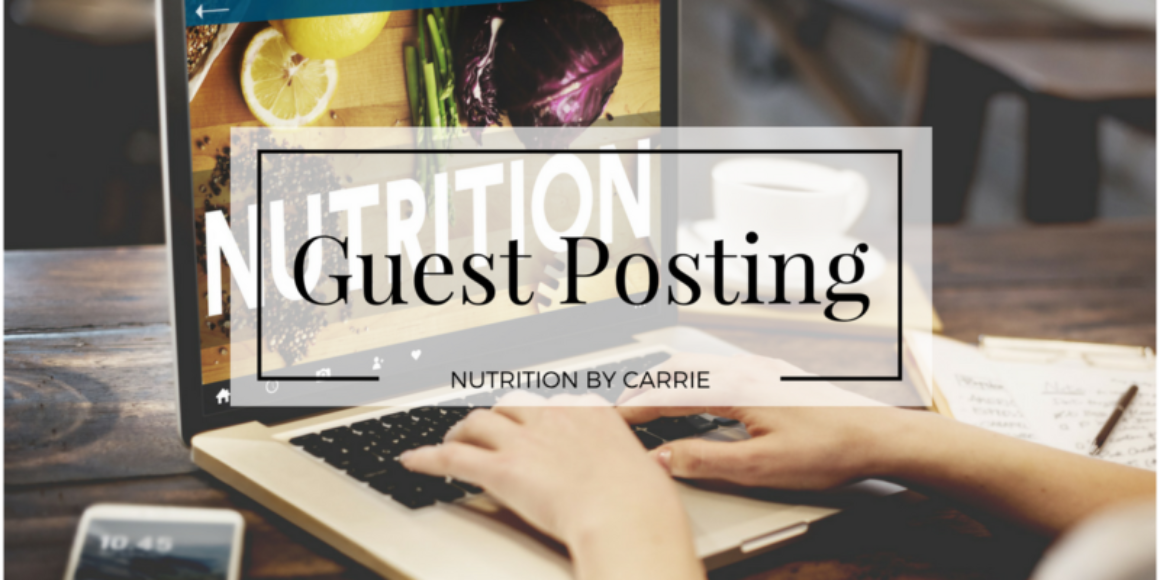 Guest Posting Nutrition By Carrie